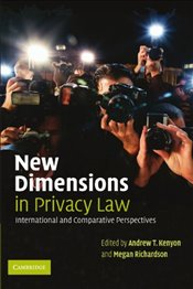 New Dimensions in Privacy Law : International and Comparative Perspectives - Kenyon, Andrew T.