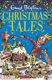 Enid Blytons Christmas Tales : Bumper Short Story Collections - Blyton, Enid