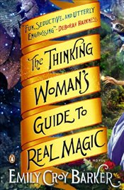 Thinking Womans Guide to Real Magic - Barker, Emily Croy
