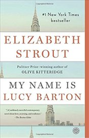 My Name Is Lucy Barton - Strout, Elizabeth