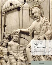 Age of Transition : Byzantine Culture in the Islamic World - Evans, Helen C.