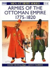 Armies of the Ottoman Empire, 1775-1820 - Nicolle, David
