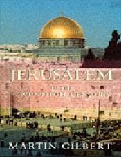 Jerusalem in the 20th Century - Gilbert, Martin