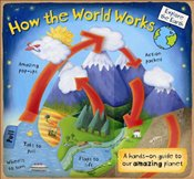 How the World Works: A Hands-on Guide to Our Amazing Planet - Dorion, Christiane