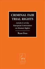 Criminal Fair Trial Rights (Criminal Law Library) - Goss, Ryan