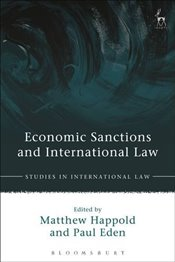 Economic Sanctions and International Law: Law and Practice (Studies in International Law) - Happold, Matthew