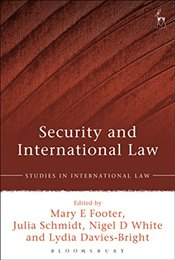 Security and International Law (Studies in International Law) - Footer, Mary E