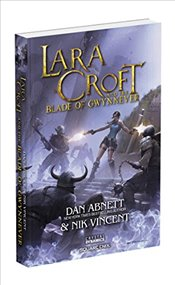Lara Croft and the Blade of Gwynnever  - Abnett, Dan