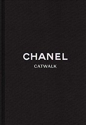 Chanel : The Complete Karl Lagerfeld Collections : Catwalk - Mauriès, Patrick