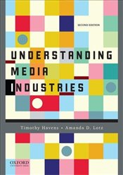 Understanding Media Industries 2e - Havens, Timothy