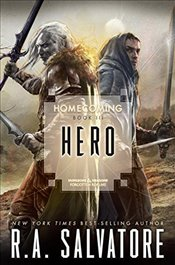 Hero : Homecoming Book 3 : Legend of Drizzt Series-33 - Salvatore, R. A.