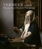 Vermeer and the Masters of Genre Painting : Inspiration and Rivalry - Waiboer, Adriaan