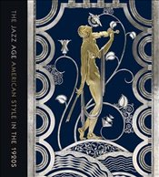 Jazz Age : American Style in the 1920s - Harrison, Stephen