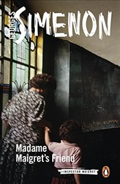 Madame Maigrets Friend: Inspector Maigret #34 - Simenon, Georges