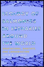 Ecology of Salmonids in Estuaries around the World - Levings, Colin