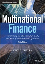 Multinational Finance 6e : Evaluating Opportunities, Costs, and Risks of Operations - Butler, Kirt