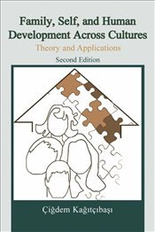 Family, Self and Human Development Across Cultures : Theory and Applicatoins 2e - Kağıtçıbaşı, Çiğdem