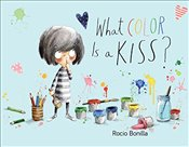 What Color Is a Kiss? - Bonilla, Rocio