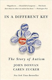 In a Different Key : The Story of Autism - Donvan, John