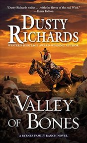 Valley of Bones (Byrnes Family Ranch Novel) - Richards, Dusty