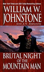 Brutal Night of the Mountain Man - Johnstone, William W.