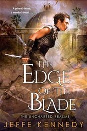 Edge of the Blade (Uncharted Realms) - Kennedy, Jeffe