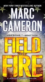 Field of Fire (A Jericho Quinn Thriller) - Cameron, Marc