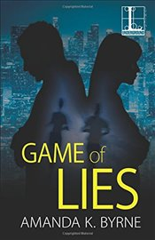 Game of Lies - Byrne, Amanda K