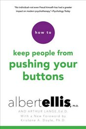How to Keep People From Pushing Your Buttons - Ellis, Albert