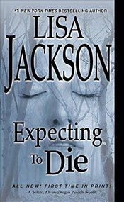Expecting to Die (Selena Alvarez and Regan Pescoli) - Jackson, Lisa