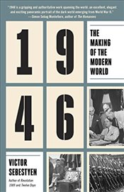 1946: The Making of the Modern World - Sebestyen, Victor