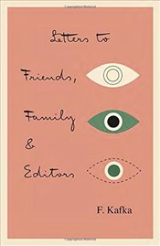Letters to Friends, Family and Editors (Schocken Kafka Library) - Kafka, Franz
