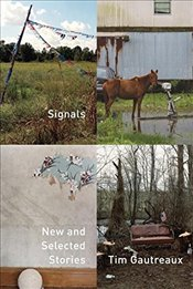 Signals: New and Selected Stories - Gautreaux, Tim