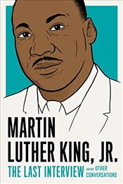 Martin Luther King, Jr.: The Last Interview - Jr.,