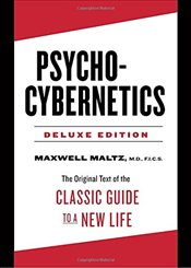 Psycho-Cybernetics Deluxe Edition: The Original Text of the Classic Guide to a New Life - Maltz, Dr. Maxwell
