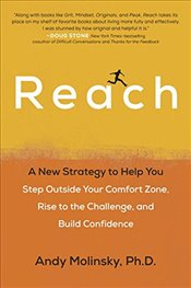 Reach: A New Strategy to Help You Step Outside Your Comfort Zone, Rise to the Challenge and Build Co - Molinsky, Andy