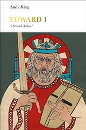Edward I (Penguin Monarchs): A New King Arthur? - King, Andy