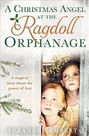 Christmas Angel at the Ragdoll Orphanage - Lambert, Suzanne