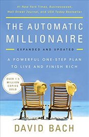 Automatic Millionaire: A Powerful One-Step Plan to Live and Finish Rich - Bach, David