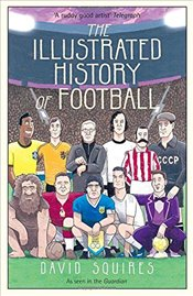 Illustrated History of Football - Squires, David