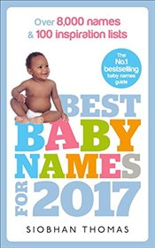 Best Baby Names for 2017: Over 8,000 names and 100 inspiration lists - Thomas, Siobhan