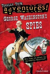 George Washingtons Spies (Totally True Adventures) (A Stepping Stone Book) - Friddell, Claudia