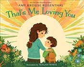 Thats Me Loving You - Rosenthal, Amy Krouse