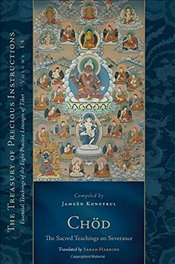 Chod: the Sacred Teachings on Severance: Essential Teachings of the Eight Practice Lineages of Tibet - KONGTRUL, JAMGON