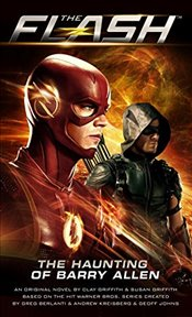 Flash: The Haunting of Barry Allen (Flash 1) - Griffith, Clay