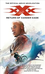 xXx: Return of Xander Cage- The Official Movie Novelization - Waggoner, Tim