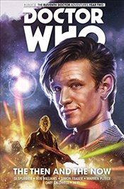 Doctor Who: The Eleventh Doctor Vol.4: The Then and the Now (Uk Edition) - Spurrier, Simon