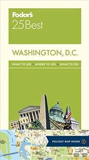 Fodors Washington, D.C. 25 Best (Full-Color Travel Guide) - Guides, Fodors Travel