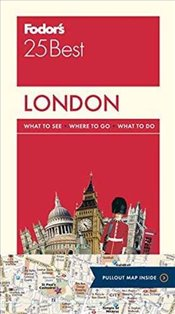 Fodors London 25 Best (Full-Color Travel Guide) - Guides, Fodors Travel