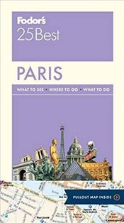 Fodors Paris 25 Best (Full-Color Travel Guide) - Guides, Fodors Travel